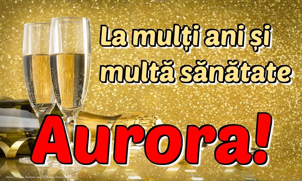 Felicitari de la multi ani | La mulți ani multă sănătate Aurora!