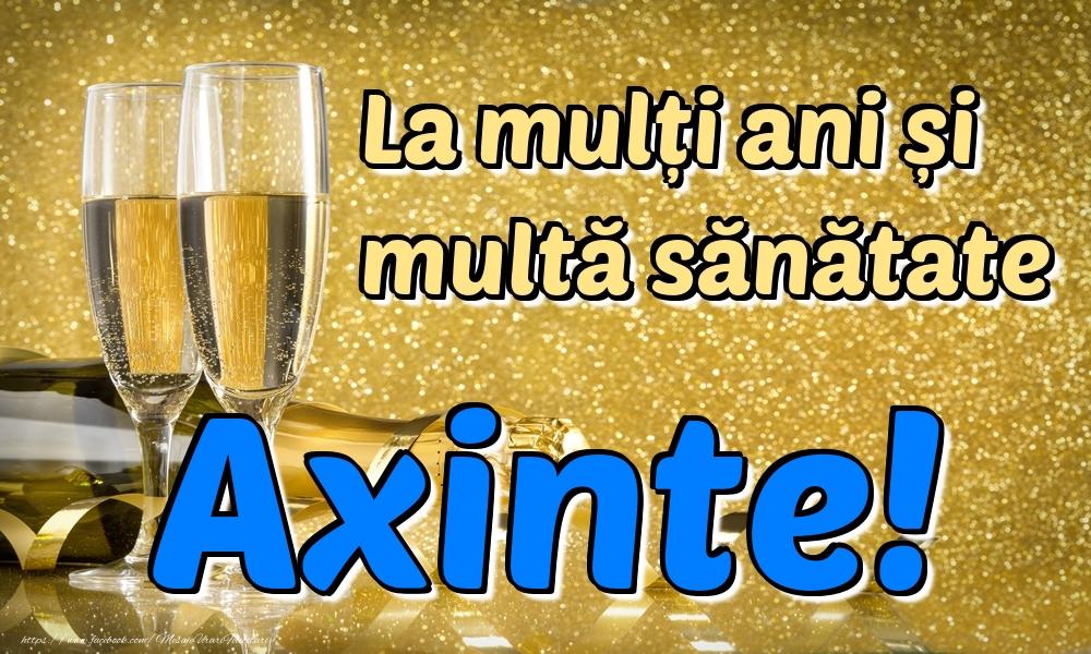 Felicitari de la multi ani | La mulți ani multă sănătate Axinte!