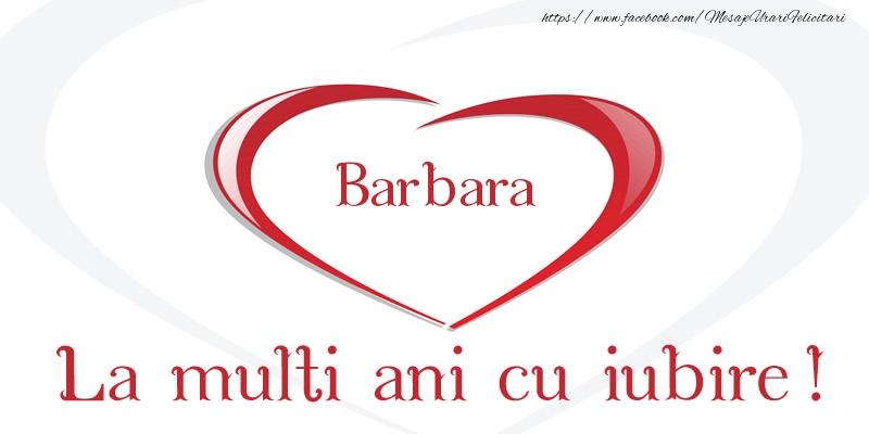 Felicitari de la multi ani   Barbara La multi ani cu iubire!