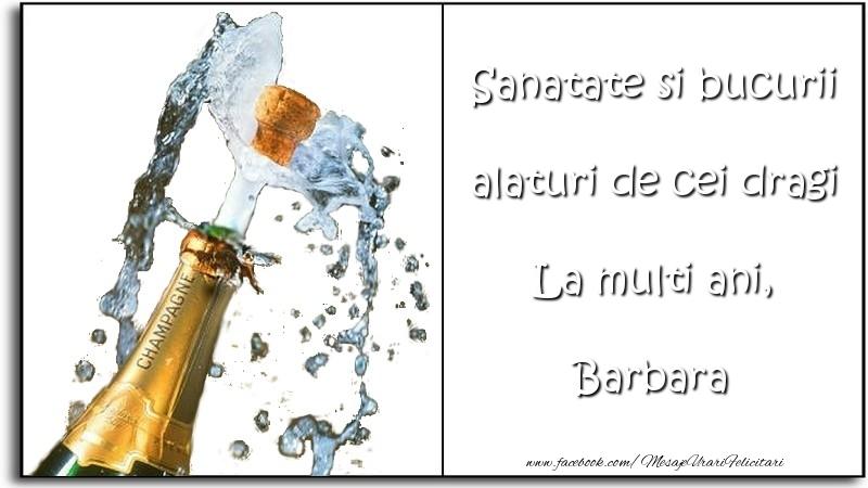 Felicitari de la multi ani | Sanatate si bucurii alaturi de cei dragi La multi ani, Barbara