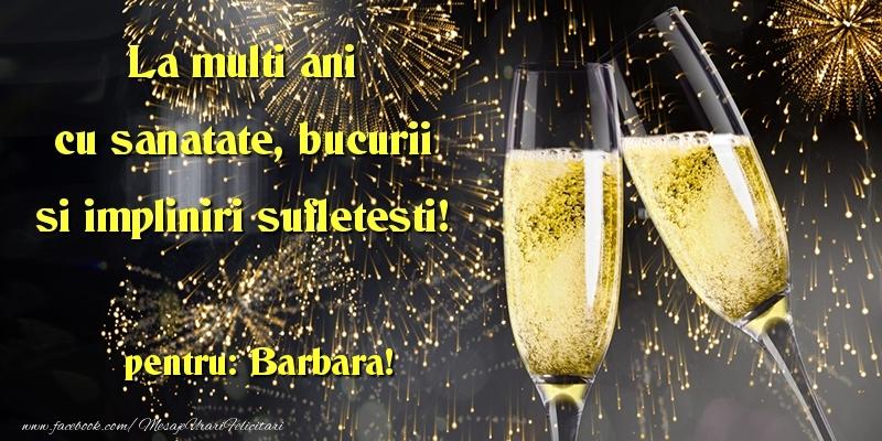 Felicitari de la multi ani | La multi ani cu sanatate, bucurii si impliniri sufletesti! Barbara