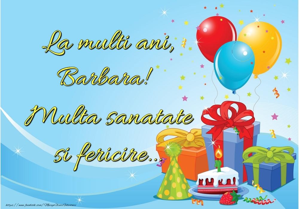 Felicitari de la multi ani | La mulți ani, Barbara! Multă sănătate și fericire...