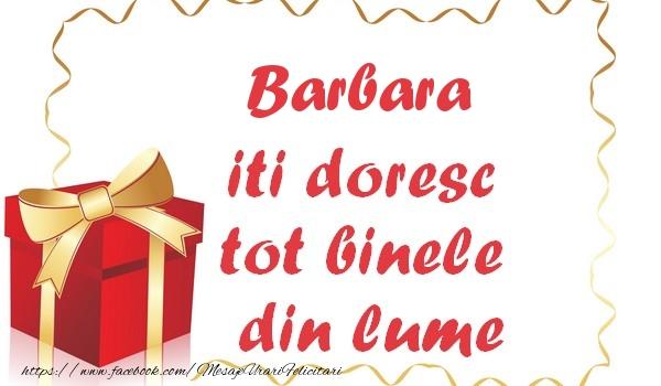 Felicitari de la multi ani   Barbara iti doresc tot binele din lume