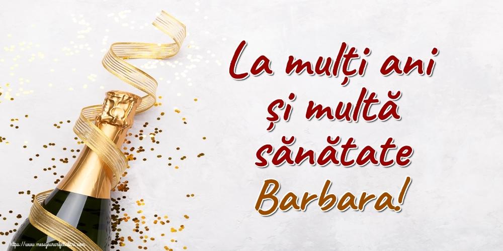 Felicitari de la multi ani | La mulți ani și multă sănătate Barbara!