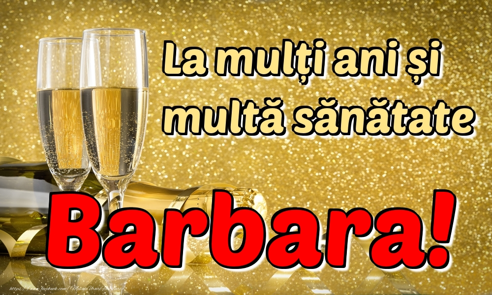 Felicitari de la multi ani | La mulți ani multă sănătate Barbara!