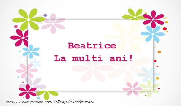 Felicitari de la multi ani | Beatrice La multi ani