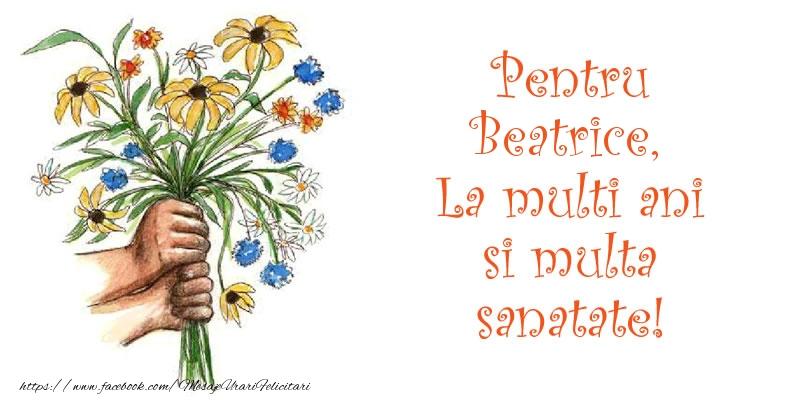 Felicitari de la multi ani | Pentru Beatrice, La multi ani si multa sanatate!