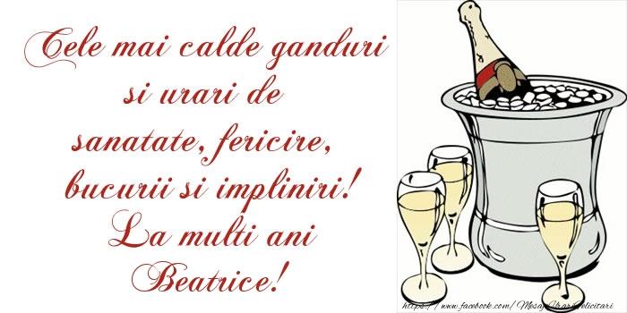 Felicitari de la multi ani | Cele mai calde ganduri si urari de sanatate, fericire, bucurii si impliniri! La multi ani Beatrice!