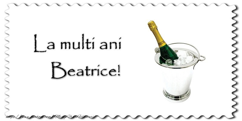 Felicitari de la multi ani   La multi ani Beatrice!