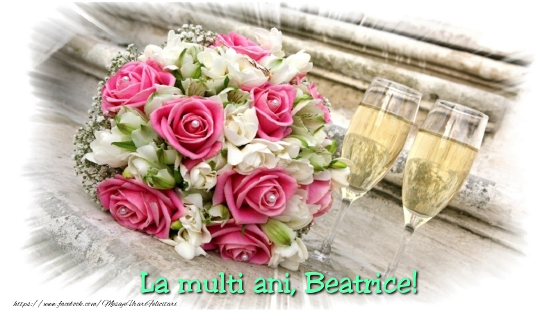 Felicitari de la multi ani   Beatrice