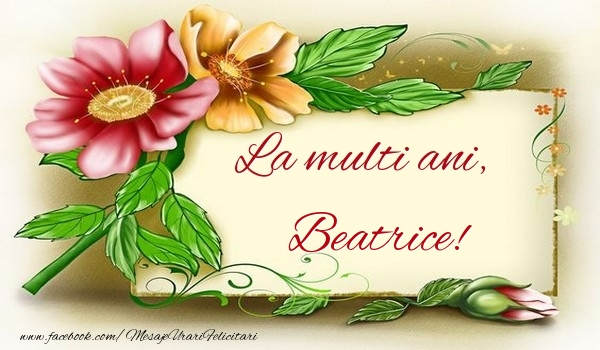 Felicitari de la multi ani   La multi ani, Beatrice