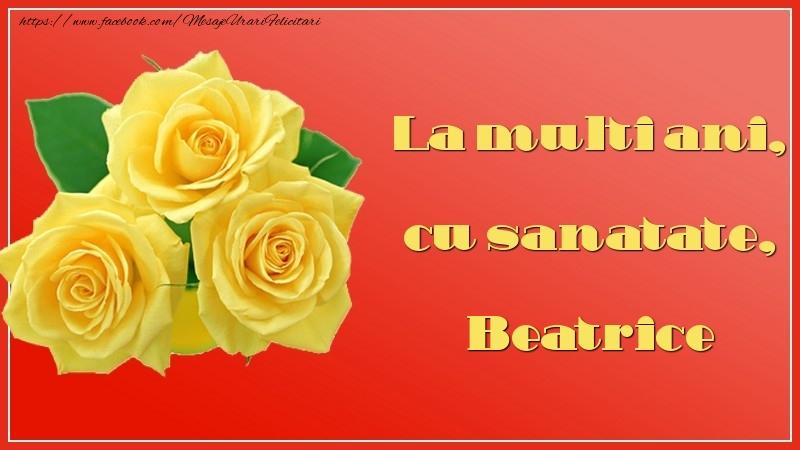 Felicitari de la multi ani   La multi ani, cu sanatate, Beatrice
