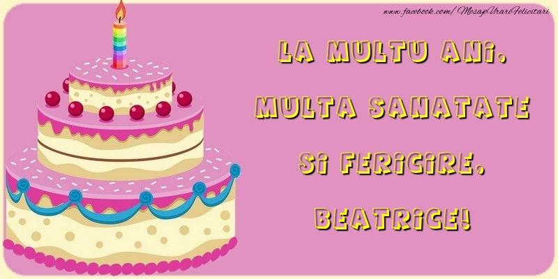 Felicitari de la multi ani   La multu ani, multa sanatate si fericire, Beatrice