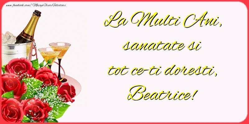 Felicitari de la multi ani   La Multi Ani, sanatate si tot ce-ti doresti, Beatrice