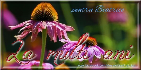Felicitari de la multi ani   pentru Beatrice La multi ani