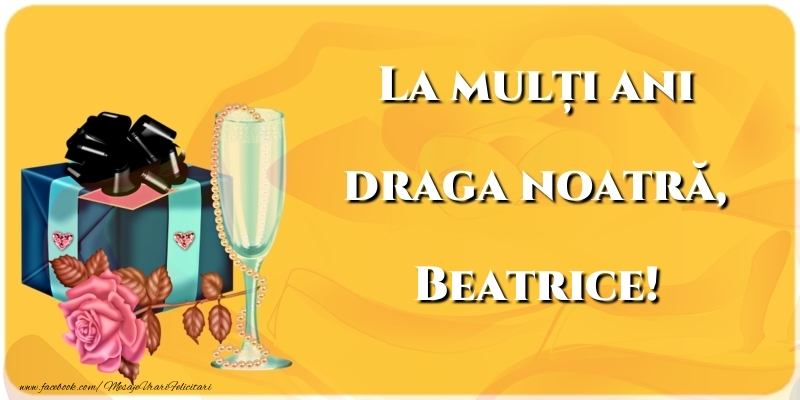 Felicitari de la multi ani | La mulți ani draga noatră, Beatrice
