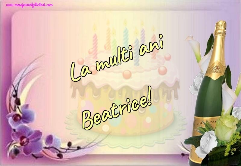 Felicitari de la multi ani | La multi ani Beatrice!