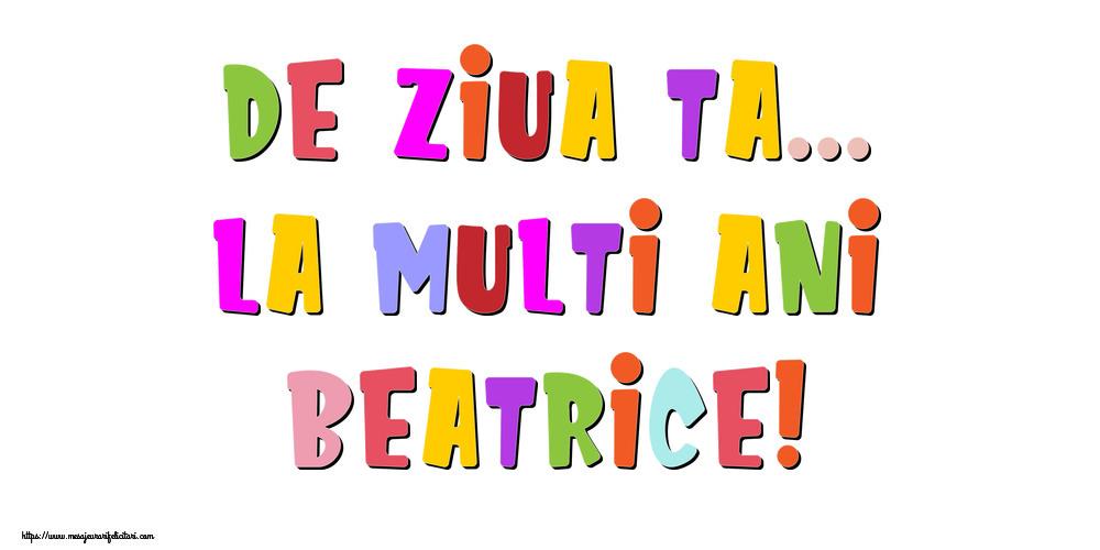 Felicitari de la multi ani | De ziua ta... La multi ani, Beatrice!