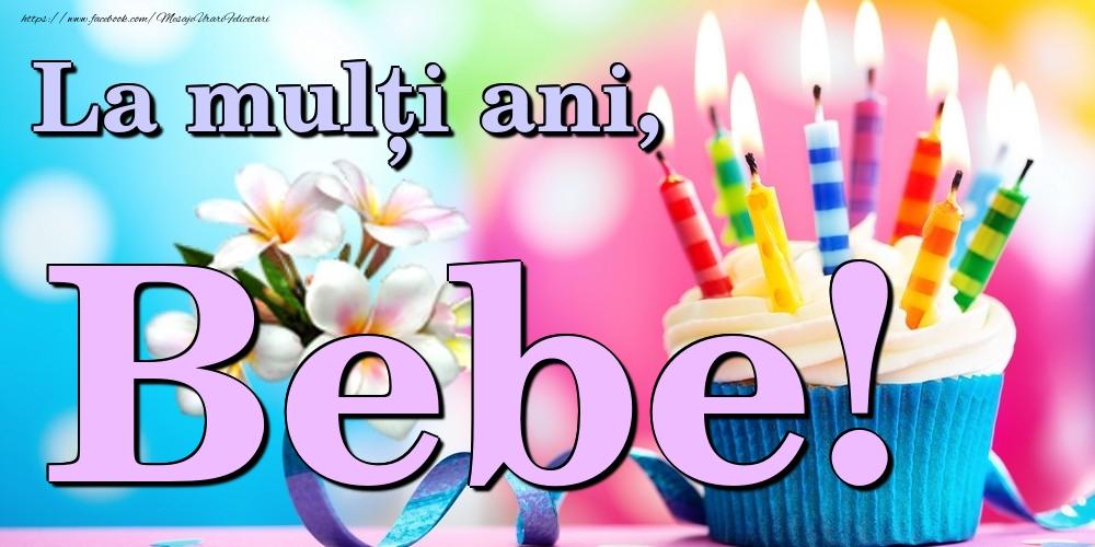 Felicitari de la multi ani | La mulți ani, Bebe!