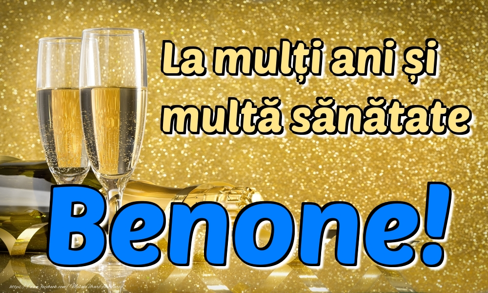Felicitari de la multi ani | La mulți ani multă sănătate Benone!