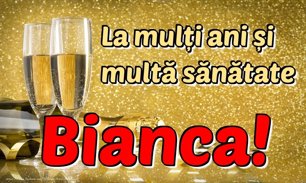 Felicitari de la multi ani | La mulți ani multă sănătate Bianca!