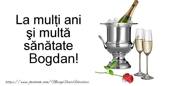 Felicitari de la multi ani | La multi ani si multa sanatate Bogdan!