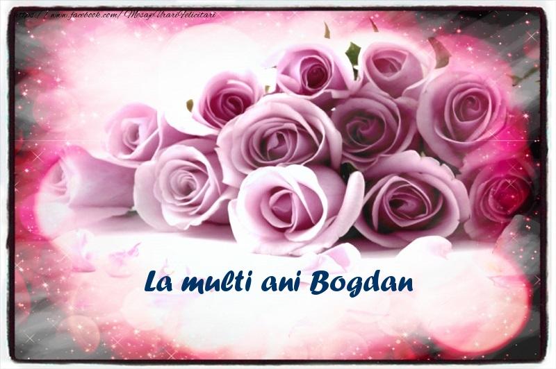 Felicitari de la multi ani   La multi ani Bogdan