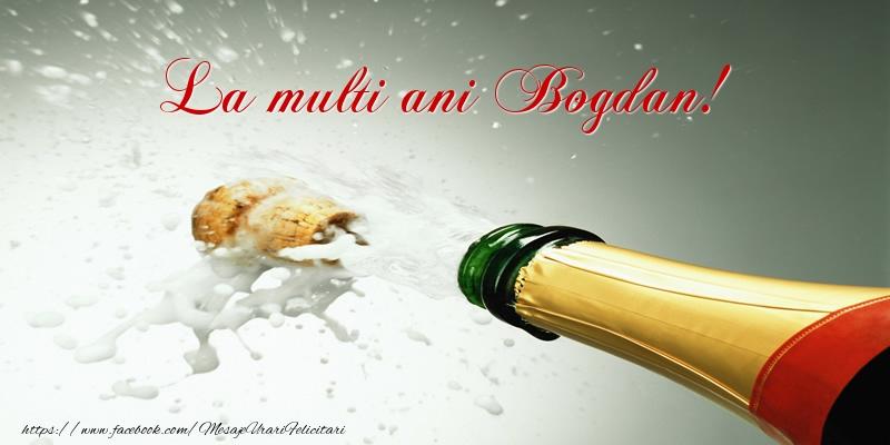 Felicitari de la multi ani   La multi ani Bogdan!