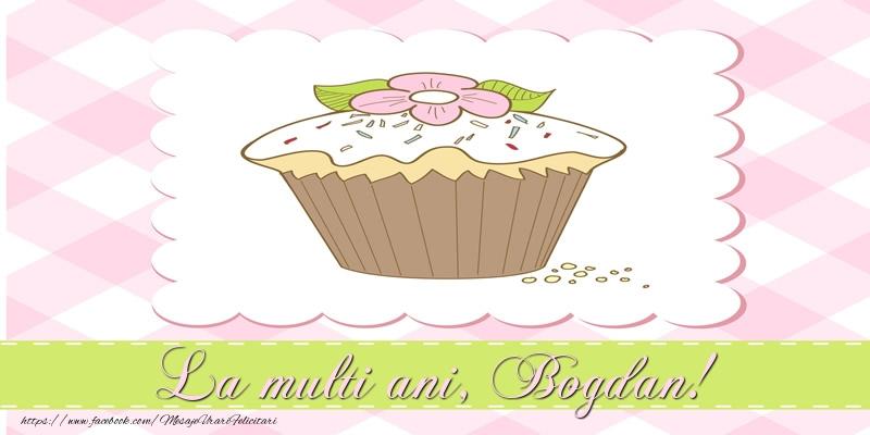 Felicitari de la multi ani | La multi ani, Bogdan!