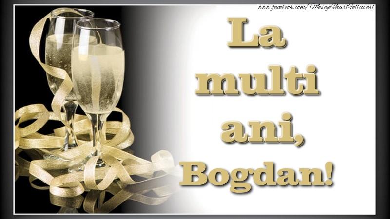 Felicitari de la multi ani   La multi ani, Bogdan