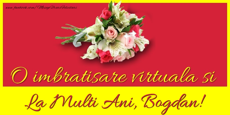 Felicitari de la multi ani   O imbratisare virtuala si la multi ani, Bogdan
