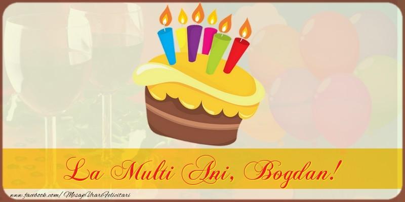 Felicitari de la multi ani   La multi ani, Bogdan!