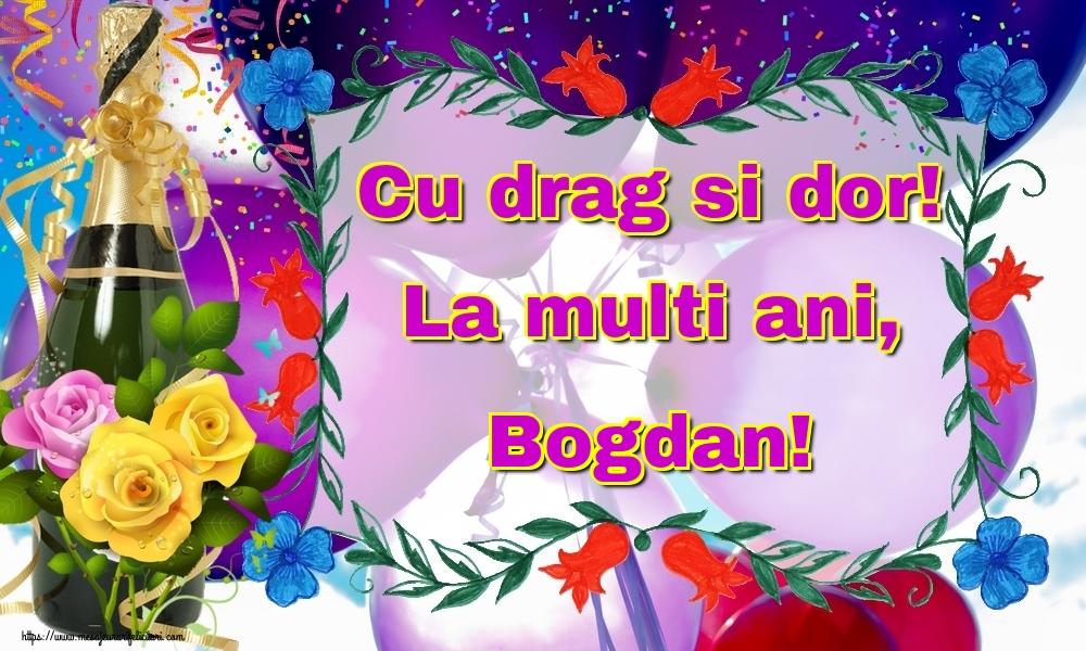 Felicitari de la multi ani | Cu drag si dor! La multi ani, Bogdan!