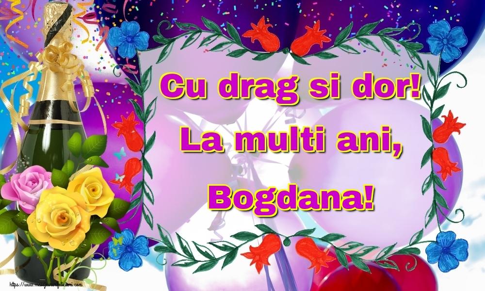 Felicitari de la multi ani | Cu drag si dor! La multi ani, Bogdana!