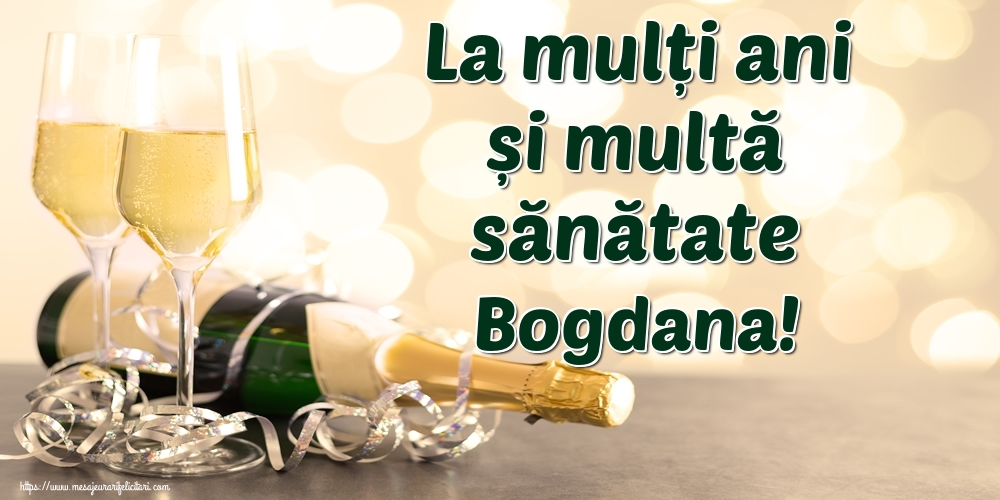 Felicitari de la multi ani | La mulți ani și multă sănătate Bogdana!