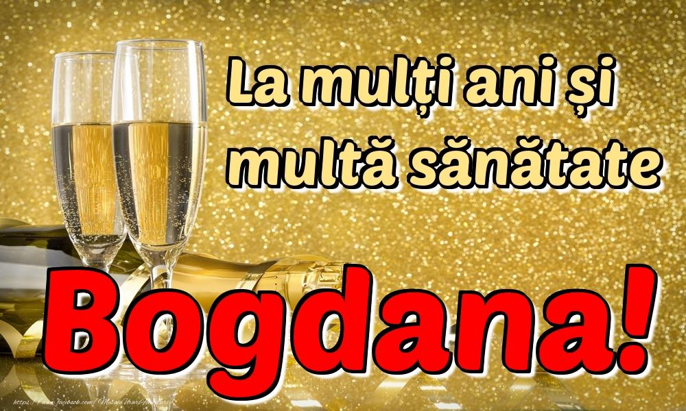 Felicitari de la multi ani | La mulți ani multă sănătate Bogdana!