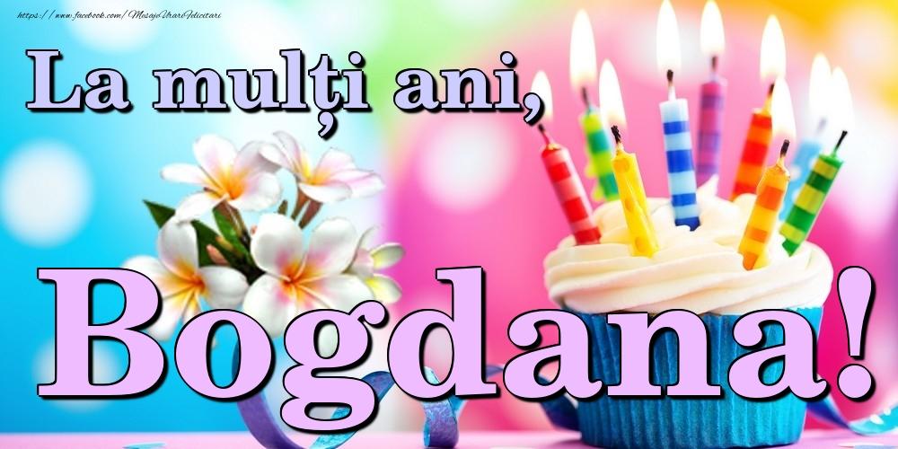 Felicitari de la multi ani | La mulți ani, Bogdana!