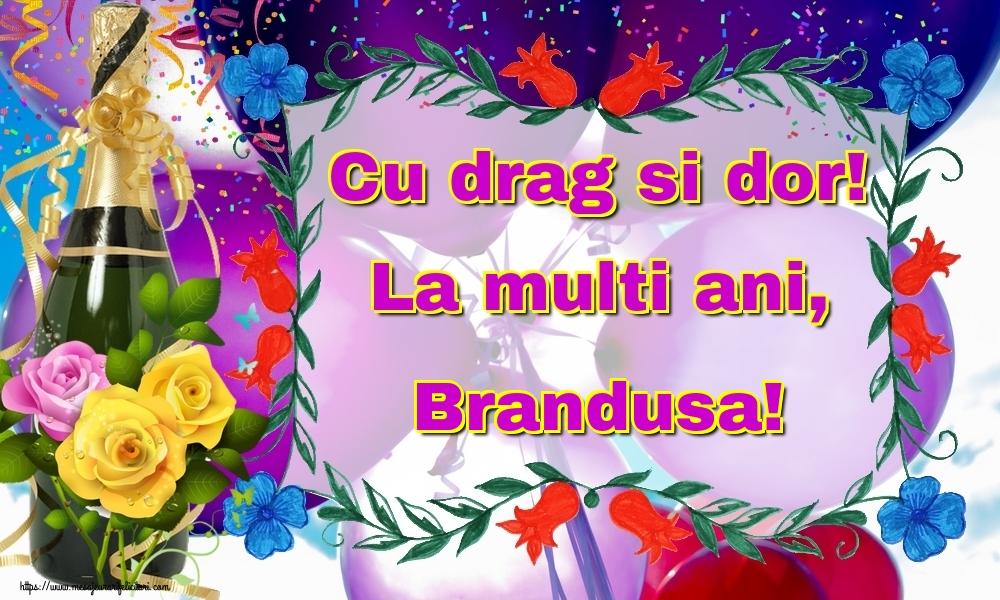 Felicitari de la multi ani   Cu drag si dor! La multi ani, Brandusa!