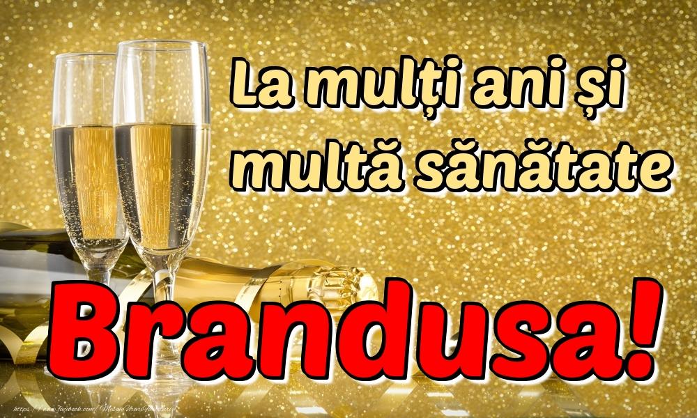Felicitari de la multi ani | La mulți ani multă sănătate Brandusa!