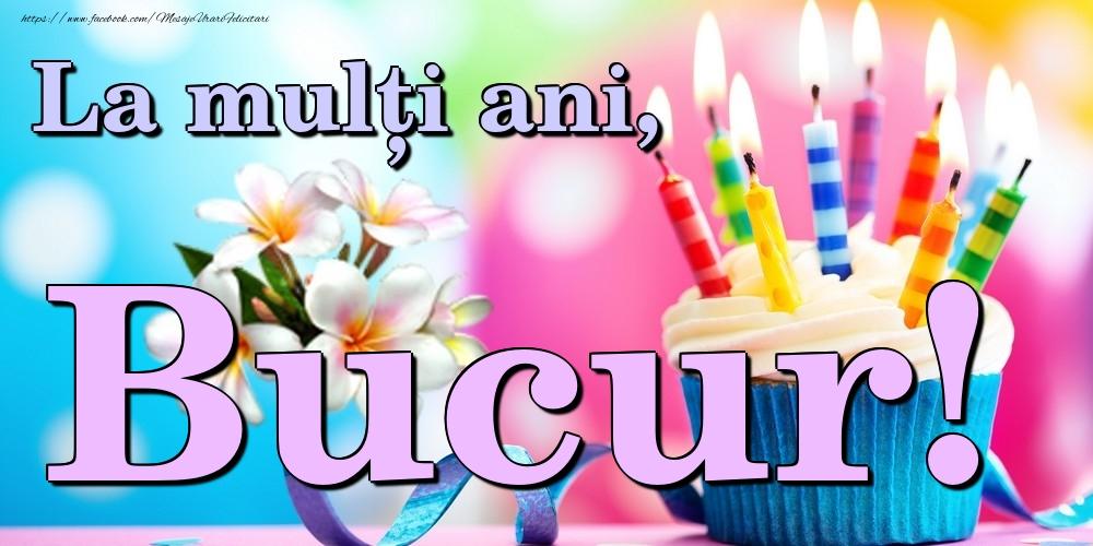Felicitari de la multi ani   La mulți ani, Bucur!