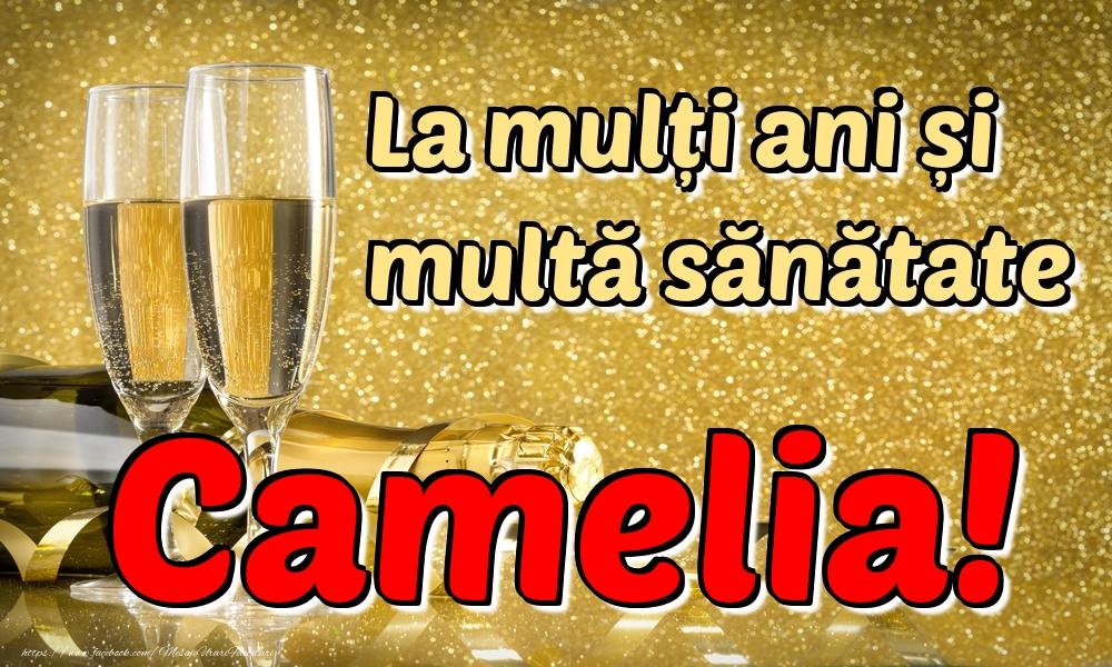 Felicitari de la multi ani | La mulți ani multă sănătate Camelia!
