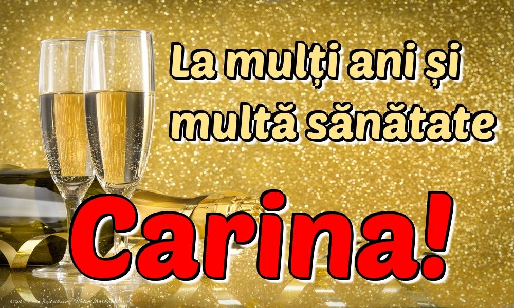 Felicitari de la multi ani | La mulți ani multă sănătate Carina!