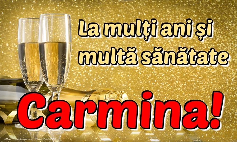Felicitari de la multi ani | La mulți ani multă sănătate Carmina!