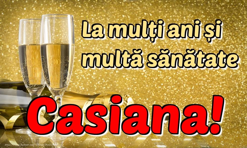 Felicitari de la multi ani | La mulți ani multă sănătate Casiana!