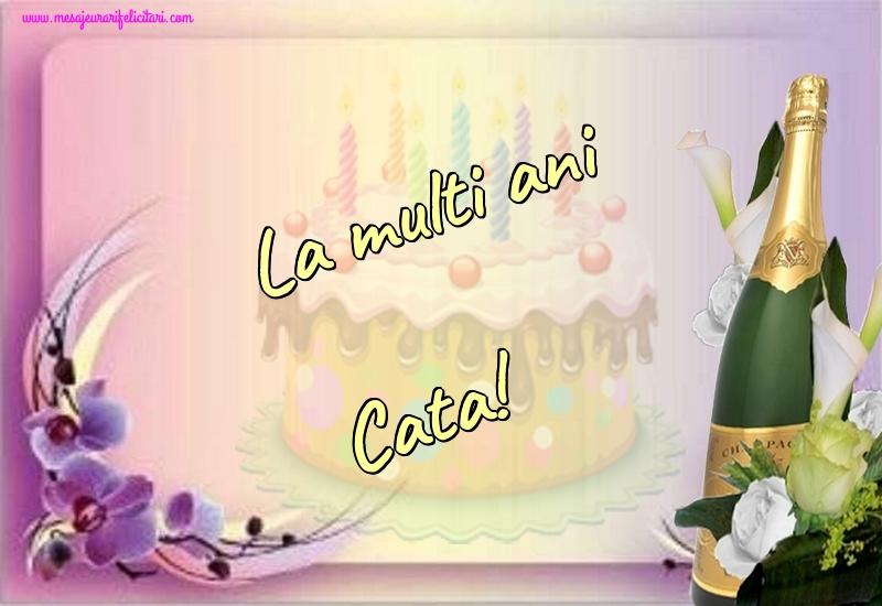 Felicitari de la multi ani   La multi ani Cata!