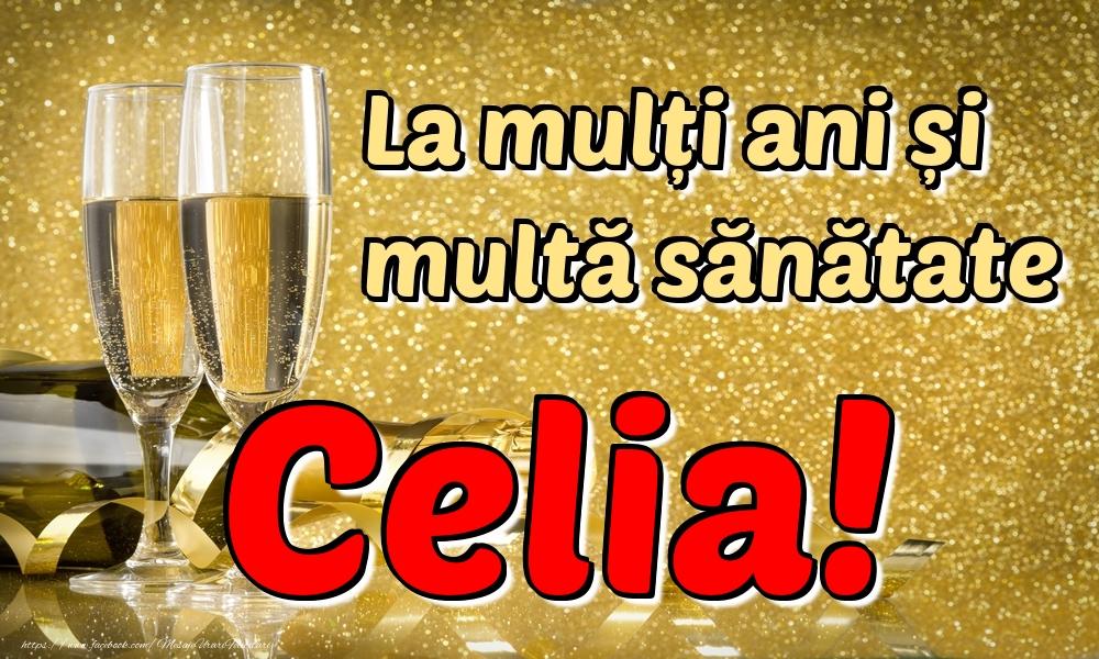 Felicitari de la multi ani   La mulți ani multă sănătate Celia!