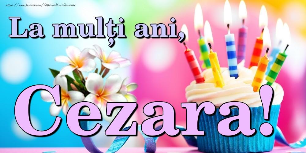Felicitari de la multi ani   La mulți ani, Cezara!