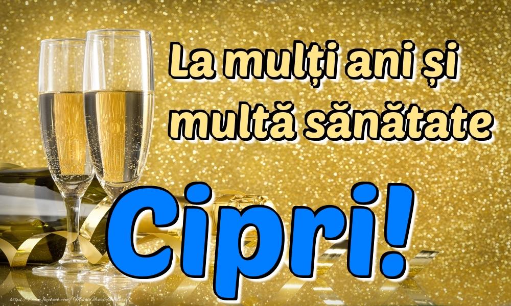 Felicitari de la multi ani | La mulți ani multă sănătate Cipri!