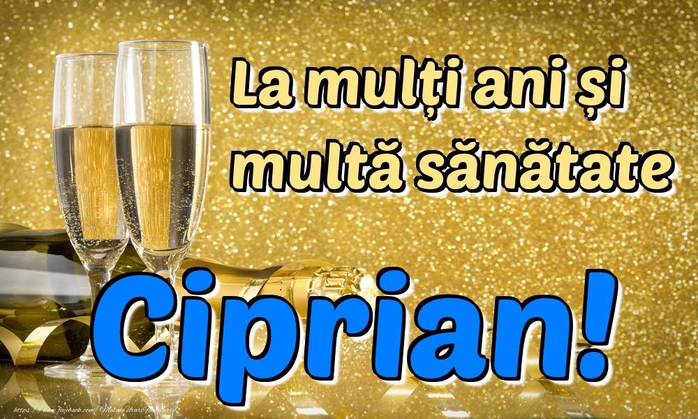 Felicitari de la multi ani | La mulți ani multă sănătate Ciprian!
