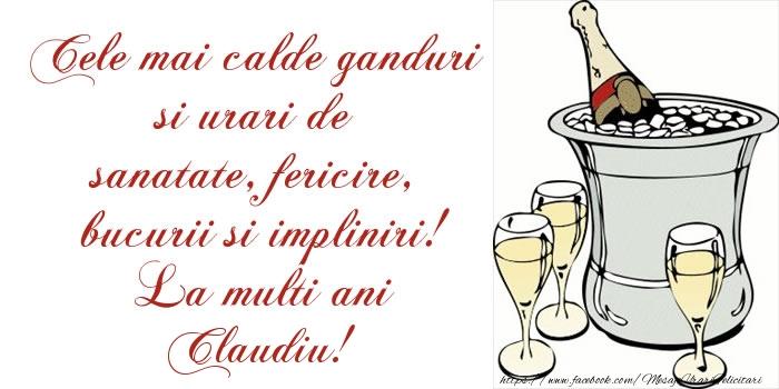 Felicitari de la multi ani | Cele mai calde ganduri si urari de sanatate, fericire, bucurii si impliniri! La multi ani Claudiu!